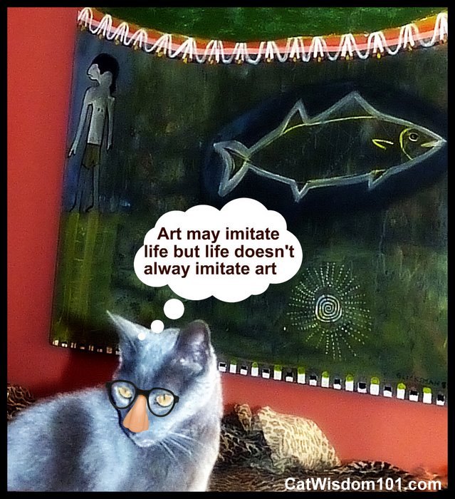 art-quote-art imitates life-cat-humor-cat wisdom 101