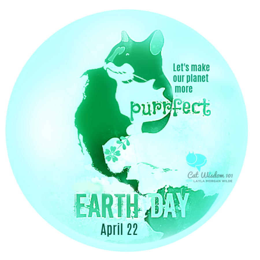 Earth Day graphic-Cat Wisdom 101